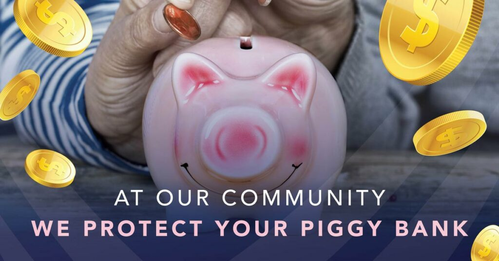 Evergreen Place   At our community we protect your piggy bank