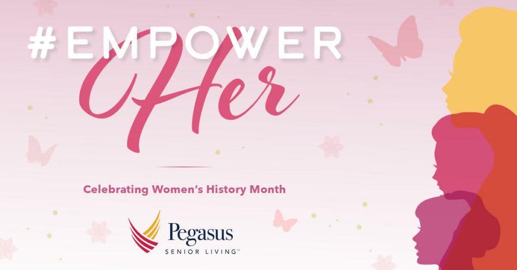 Pegasus Senior Living | #EmpowerHer